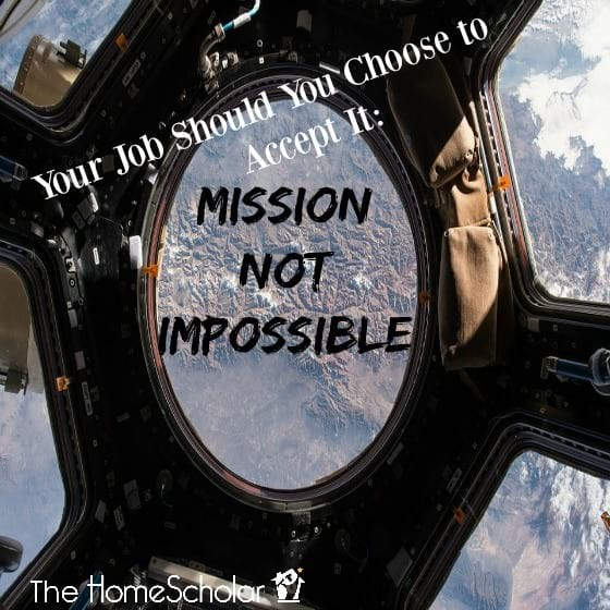 Your Job Should You Choose to Accept It: Mission NOT Impossible