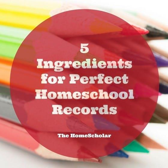 5 Ingredients for Perfect Homeschool Records
