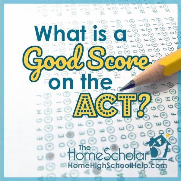 What is a good score on the ACT test?