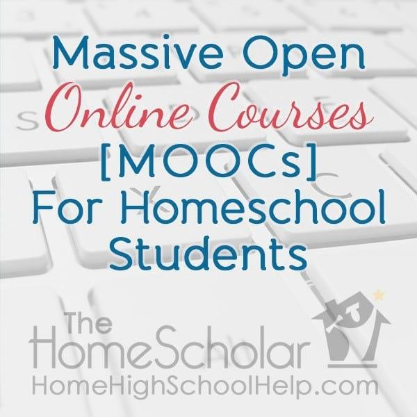Massive Open Online Courses [MOOCs] For Homeschool Students