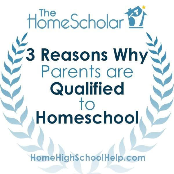 3 Reasons Why Parents are Qualified to Homeschool