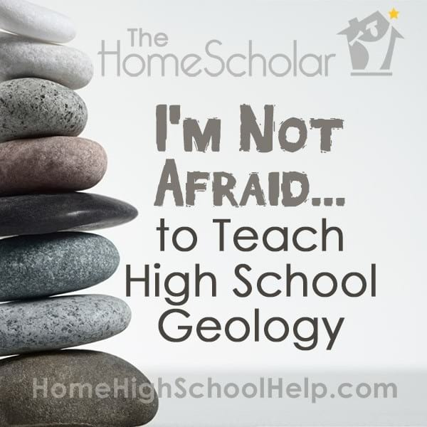 I'm Not Afraid to Teach High School Geology!